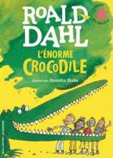 Dahl, R: L'Enorme Crocodile