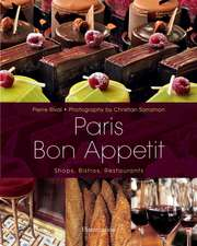 Paris Bon Appetit: Shops, Bistros, Restaurants