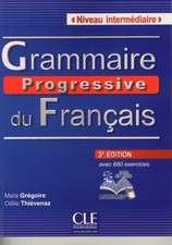 Grammaire Progressive Du Francais Niveau Intermediaire:  Competences B2/C1 [With CD (Audio)]