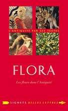 Flora: Les Fleurs Dans L'Antiquite