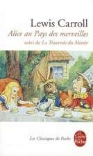 Alice Au Pays Des Merveilles:  Suivi de la Traversee Du Miroir