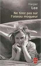 Ne Tirez Pas Sur L'Oiseau Moqueur = To Kill a Mockingbird:  Se Separer Pour Grandir