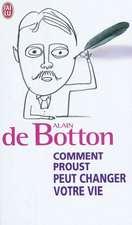 Comment Proust peut changer votre vie