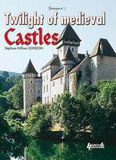 Twilight of Medieval Castles:  Volume 2