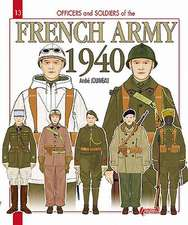 Officers and Soldiers of the French Army in 1940:  Equipement, Armement, Materiels