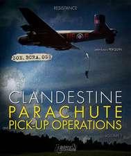 Clandestine Parachute and Pick-Up Operations, Volume 1:  Le Soleil de L'Aigle