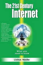 The 21st Century Internet:  What You Need to Know