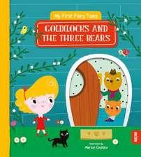 My First Fairy Tales: Goldilocks and the Three Bears