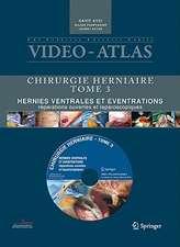 Vidéo-Atlas Chirurgie herniaire: III. Hernies ventrales et éventrations, réparations ouvertes et laparoscopiques