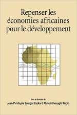 Repenser Les Economies Africaines Pour Le Developpement:  La Reinvention de Soi Dans La Violence
