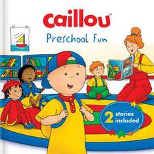 Caillou: Preschool Fun: 2 Stories Included