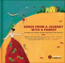 Songs from a Journey with a Parrot:  Lullabies and Nursery Rhymes from Brazil and Portugal [With CD (Audio)]