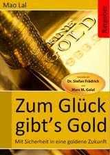 Zum Glück gibt´s Gold