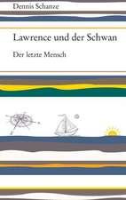 Lawrence und der Schwan