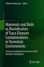 Mammals and Birds as Bioindicators of Trace Element Contaminations in Terrestrial Environments
