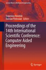 Proceedings of the 14th International Scientific Conference: Computer Aided Engineering: Computer Aided Engineering
