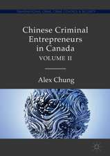 Chinese Criminal Entrepreneurs in Canada, Volume II