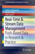 Real-Time & Stream Data Management: Push-Based Data in Research & Practice