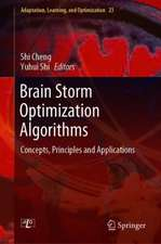 Brain Storm Optimization Algorithms: Concepts, Principles and Applications