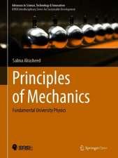 Principles of Mechanics: Fundamental University Physics