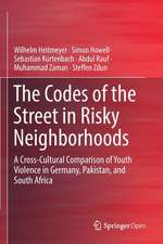 The Codes of the Street in Risky Neighborhoods: A Cross-Cultural Comparison of Youth Violence in Germany, Pakistan, and South Africa