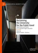 Reclaiming the University for the Public Good: Experiments and Futures in Co-operative Higher Education