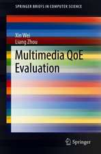 Multimedia QoE Evaluation