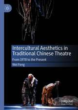 Intercultural Aesthetics in Traditional Chinese Theatre: From 1978 to the Present