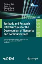 Testbeds and Research Infrastructures for the Development of Networks and Communications