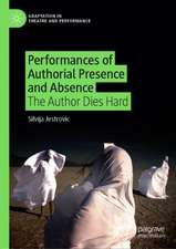 Performances of Authorial Presence and Absence : The Author Dies Hard