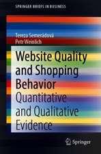 Website Quality and Shopping Behavior: Quantitative and Qualitative Evidence