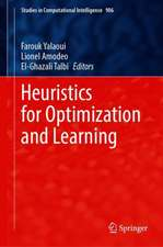 Heuristics for Optimization and Learning