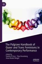 The Palgrave Handbook of Queer and Trans Feminisms in Contemporary Performance
