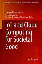 IoT and Cloud Computing for Societal Good