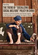 The Trend of -Socializing Social Welfare- Policy in China:  A Study on Service Quality and Social Capital in the Society-Run Home for the Aged in Beiji