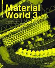 Material World 3: Innovative Materials for Architecture and Design