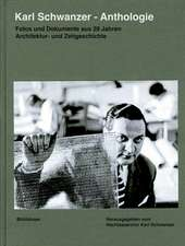 Karl Schwanzer - Anthologie