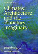 Climates: Architecture and the Planetary Imaginary