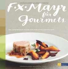F.X. Mayr für Gourmets