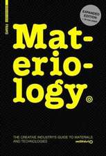 Materiology: The Creative Industry's Guide to Materials and Technologies