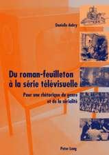 Du Roman-Feuilleton AA La Saerie Taelaevisuelle:  Pour Une Rhaetorique Du Genre Et de La Saerialitae