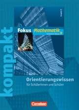 Fokus kompakt Mathematik 9. Schuljahr Gymnasium. Ausgabe N Orientierungswissen. Schülermaterial