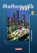 Mathematik Real 8. Schülerbuch. Nordrhein-Westfalen. Neubearbeitung