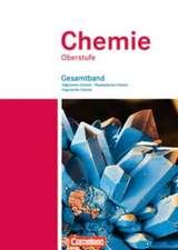 Chemie Oberstufe. Allgemeine Chemie, Physikalische Chemie und Organische Chemie. Westliche Bundesländer. Schülerbuch. Gesamtband