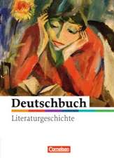 Deutschbuch - Literaturgeschichte 5.-10. Schuljahr. Schülerbuch zu allen Ausgaben