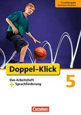Doppel-Klick - Grundausgabe Nordrhein-Westfalen. 5. Schuljahr. Arbeitsheft Sprachförderung
