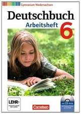 Deutschbuch 6. Schuljahr. Arbeitsheft mit Lösungen und Übungs-CD-ROM. Gymnasium Niedersachsen