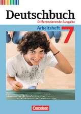 Deutschbuch 7. Schuljahr. Arbeitsheft Differenzierende Ausgabe