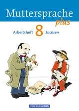 Muttersprache plus 8. Schuljahr Arbeitsheft. Sachsen