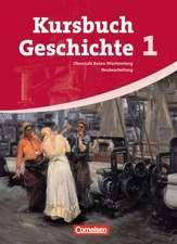 Kursbuch Geschichte 1 - Schülerbuch - Vom Zeitalter der Revolutionen bis zum Ende des Nationalismus - Neubearbeitung - Baden-Württemberg